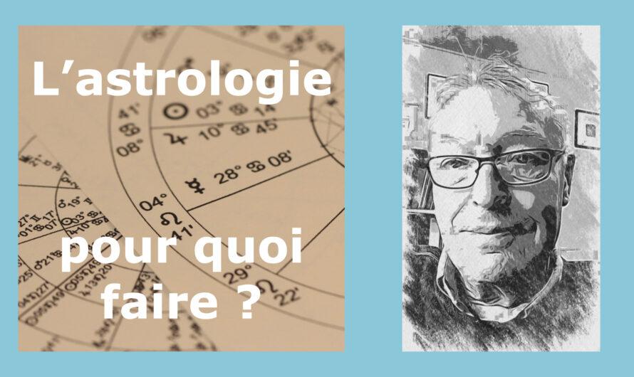 L'astrologie, pour quoi faire ?